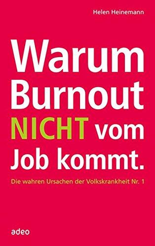 Warum Burnout nicht vom Job kommt: Die wahren Ursachen der Volkskrankheit Nr. 1
