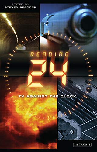 "Reading ""24"": TV Against the Clock (Reading Contemporary Television)"