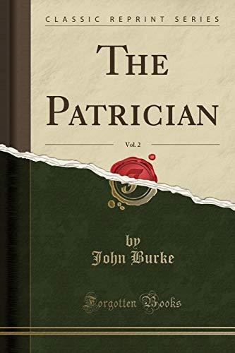 The Patrician, Vol. 2 (Classic Reprint)