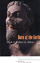 Born of the Earth: Myth and Politics in Athens (Myth and Poetics) by Nicole Loraux (2000-06-15)