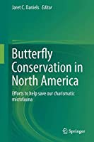 Butterfly Conservation in North America: Efforts to help save our charismatic microfauna
