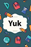 Yuk: Personalized Journal for Yuk, School Notebook, 120 page, Lined, 6x9