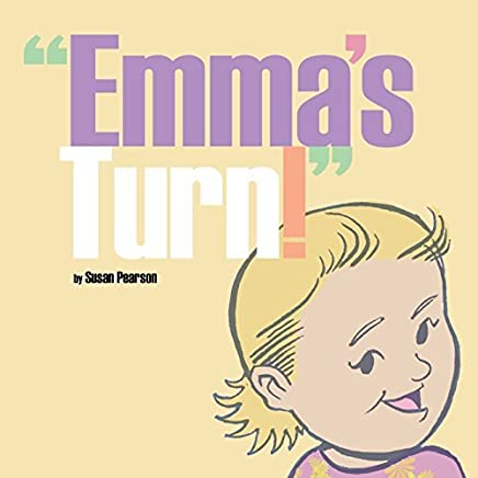 Emmas Turn! by Susan Pearson (2015-01-31)