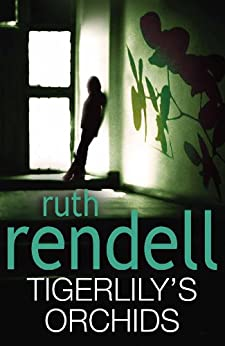 Tigerlily's Orchids by [Ruth Rendell]