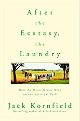 After the Ecstasy, the Laundry: How the Heart Grows Wise on the Spiritual Path on Amazon