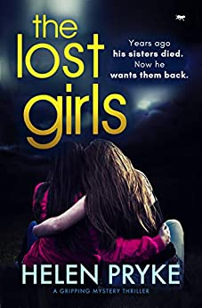 The Lost Girls: a gripping mystery thriller (The Maggie Turner Series Book 1) by [Helen Pryke]