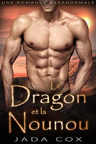 Le Dragon et la Nounou: Une Romance paranormale (Les Dragons des Élements t. 1) (French Edition)