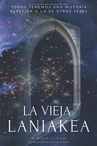 La Vieja Laniakea: Todos tenemos una historia parecida a la de otros seres