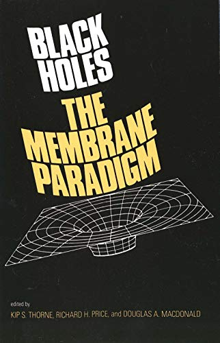 Black Holes: The Membrane Paradigm (Silliman Memorial Lectures)