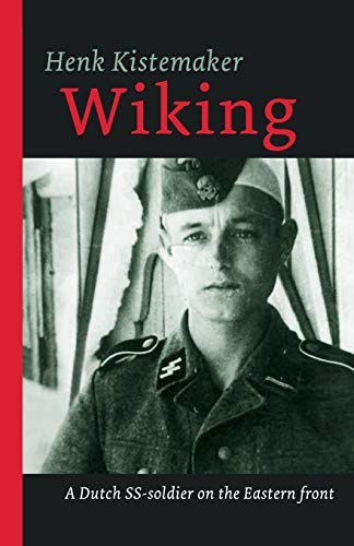 Wiking: A Dutch SS-er on the Eastern front (Eyewitness 1939 - 1945)の詳細を見る