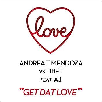 Get Dat Love (Love Presents: Andrea T Mendoza Vs Tibet)