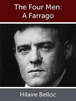 The Four Men: A Farrago by [Hilaire Belloc]