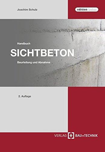 Handbuch Sichtbeton: Beurteilung und Abnahme (edition beton)