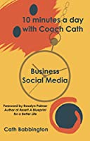 10 Minutes a Day with Coach Cath Business Social Media