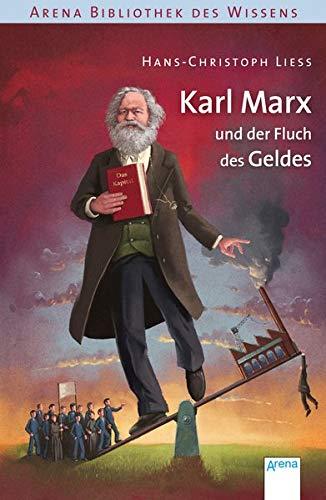 Karl Marx und der Fluch des Geldes: Arena Bibliothek des Wissens. Lebendige Biographien: