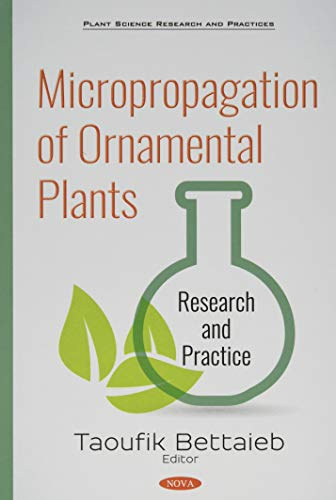 Compare Textbook Prices for Micropropagation of Ornamental Plants: Research and Practice Plant Science Research and Practices  ISBN 9781536145410 by Bettaieb, Taoufik