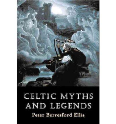 [(Celtic Myths and Legends)] [Author: Peter Berresford Ellis] published on (January, 2003)