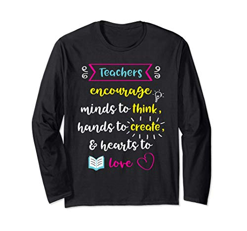 Encouragement For Teachers Minds To Think & Hearts To Love Langarmshirt