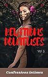 Relations douteuses (vol 3): Confessions intimes, romance, secret, fantasme, plaisir, sexes entre adultes, histoires érotiques, amour, rencontre amoureuse (French Edition)