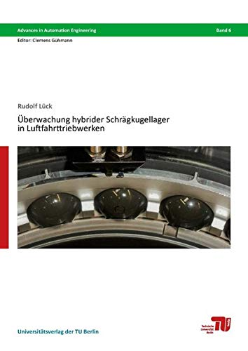 Überwachung hybrider Schrägkugellager in Luftfahrttriebwerken (Advances in Automation Engineering)