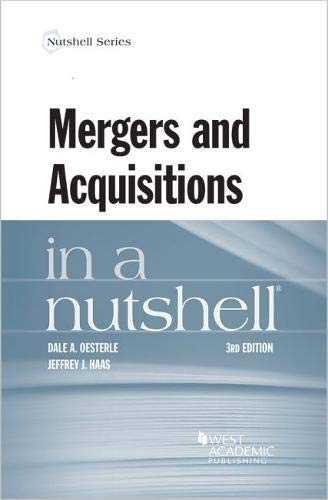 Compare Textbook Prices for Mergers and Acquisitions in a Nutshell Nutshells 3 Edition ISBN 9780314280312 by Oesterle, Dale,Haas, Jeffrey