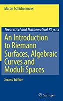 An Introduction to Riemann Surfaces, Algebraic Curves and Moduli Spaces (Theoretical and Mathematical Physics)
