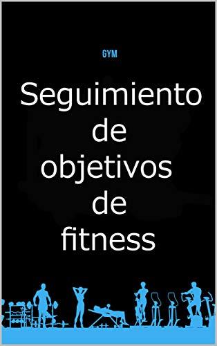 Seguimiento de objetivos de fitness: Made In Es: Un diario de alimentos y ejercicio diario para ayudarlo a convertirse en la mejor versión de usted mismo