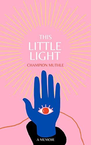This Little Light: A Memoir (Autobiography Book 1) (English Edition)