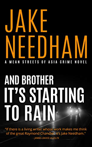 AND BROTHER IT'S STARTING TO RAIN: An August and Tay Novel (The Mean Streets Crime Novels Book 11) by [Jake Needham]