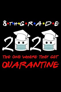 8th Grade 2020 The One Where They Get Quarantine: Lockdown Class Of 2020 Gifts Lined..