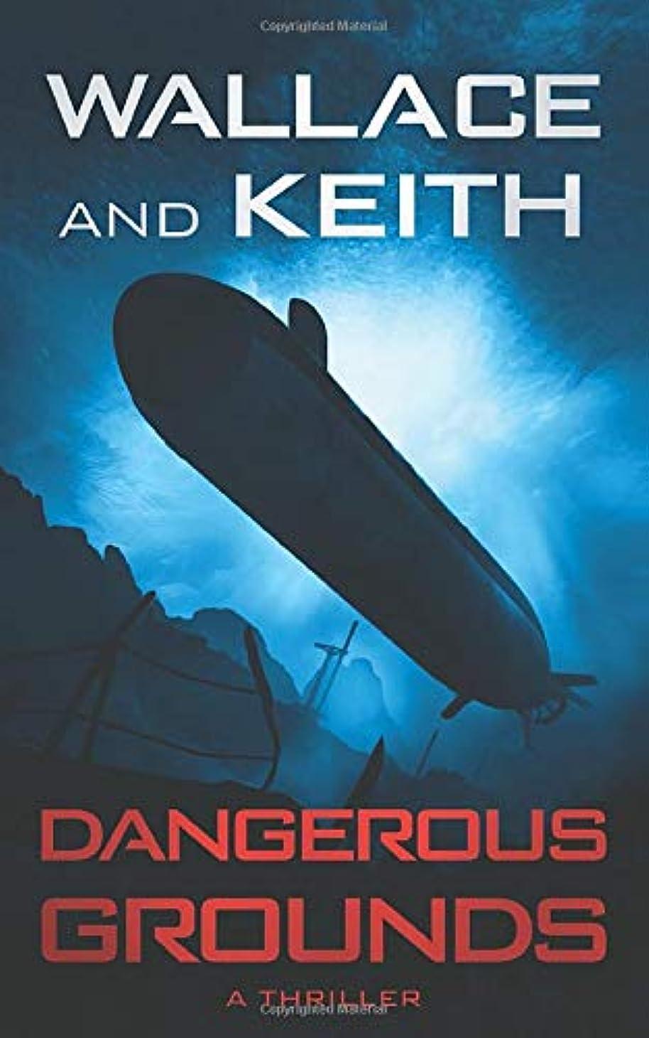 ポーター腐敗計算するDangerous Grounds (The Hunter Killer Series)