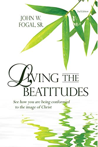 Living The Beatitudes - 2nd Edition: See how you are being conformed to the Image of Christ (English Edition)