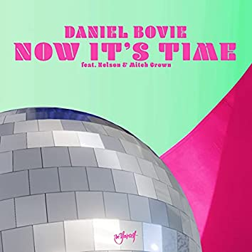 Now It's Time (feat. Nelson & Mitch Crown)