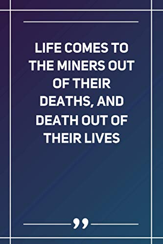 Life Comes To The Miners Out Of Their Deaths, And Death Out Of Their Lives: Wide Ruled Lined Paper Notebook | Gradient Color - 6 x 9 Inches (Soft Glossy Cover)