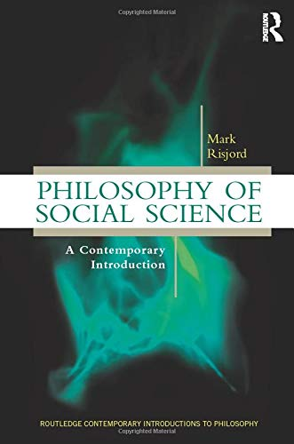 Compare Textbook Prices for Philosophy of Social Science: A Contemporary Introduction Routledge Contemporary Introductions to Philosophy 1 Edition ISBN 9780415898256 by Risjord, Mark