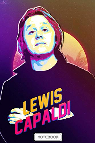 Notebook : Lewis Capaldi Lined Notebook for Music Fan - Christmas Gift, Halloween GIft