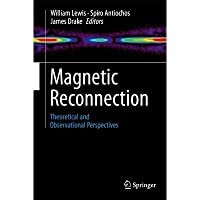 Magnetic Reconnection: Theoretical and Observational Perspectives【洋書】 [並行輸入品]