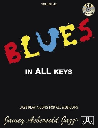 Jamey Aebersold Jazz -- Blues in All Keys, Vol 42: Book & CD (Jazz Play-A-Long for All Musicians, Band 42)