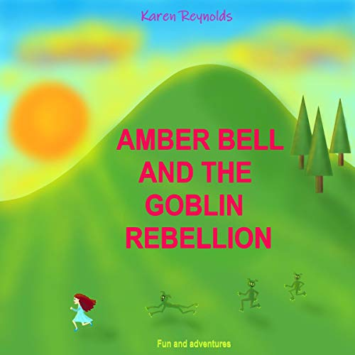 Amber Bell and the Goblin Rebellion: Fun and Adventures audiobook cover art