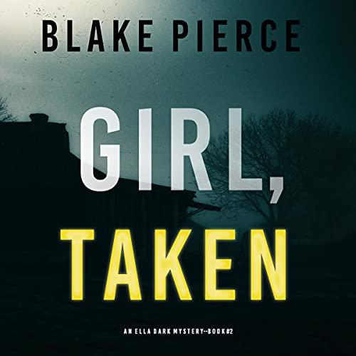 Girl, Taken Audiobook By Blake Pierce cover art