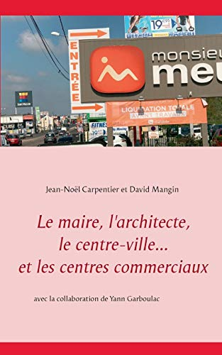 Le maire, l'architecte, le centre-ville... et les centres commerciaux