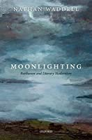Moonlighting: Beethoven and Literary Modernism