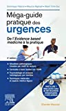 Méga-guide pratique des urgences - De l'Evidence based medicine à la pratique