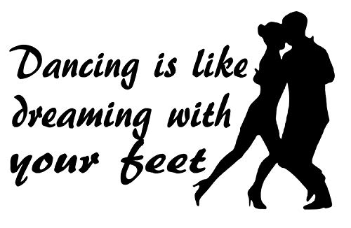 Aufkleber Tanzen Nr. 12 Dancing is like dreaming with your feet