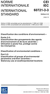 IEC 60721-3-3 Ed. 2.2 b:2002, Classification of environmental conditions - Part 3-3: Classification of groups of environmental parameters and their ... Stationary use at weatherprotected locations