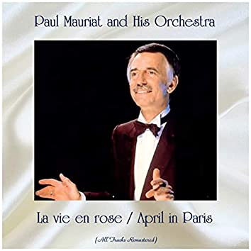 La vie en rose / April in Paris (All Tracks Remastered)