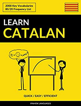 Learn Catalan - Quick / Easy / Efficient: 2000 Key Vocabularies by [Pinhok Languages]