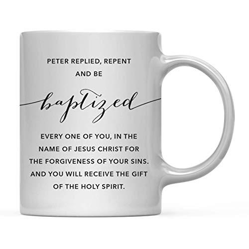 Regalo de Taza de café con versículos bíblicos Cristianos Modernos, Hechos 2:38: Arrepiéntanse y Sean bautizados, Cada uno de ustedes, en el Nombre de Jesucristo por el perdón de Sus pecados 11 oz