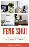 feng shui : guida per armonizzare la tua casa e il tuo posto di lavoro