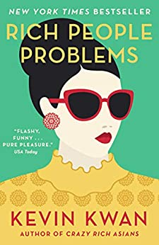 Rich People Problems: The outrageously funny summer read (Rich 3) by [Kevin Kwan]
